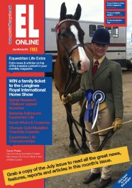 EL JULY13 EZINE Cover - Welcome to the Equestrian Life e-zine.... keep in touch with what is happening each month.