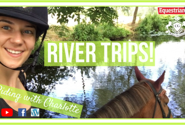 fb post 23 july 360x245 - River Trips! The Monday Vlog from Riding With Charlotte