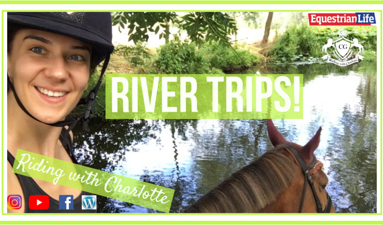 fb post 23 july 750x440 - River Trips! The Monday Vlog from Riding With Charlotte
