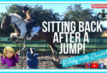 pastedImage 360x245 - What works best?- Sitting back after a jump - Riding with Charlotte