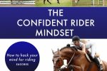 The Confident rider Front Cover 150x100 - Free your riding from the constraints of your unconscious mind with the very first book from Dr Tracey Cole, The Confident Rider Mindset – how to hack your mind for riding success